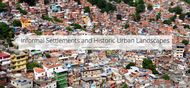 Informal Settlements and Historic Urban Landscapes