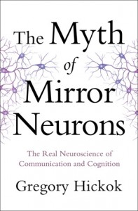 http://books.wwnorton.com/books/The-Myth-of-Mirror-Neurons/