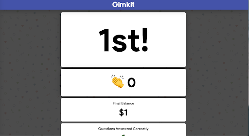 The gimkit end of game page where it is showing that the person playing has come 1st.