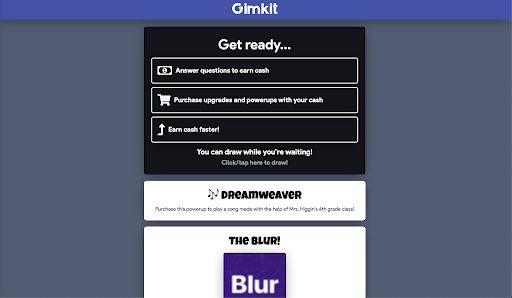 Gimkit page saying 'Get ready...' it says you have the option to draw while you are waiting.